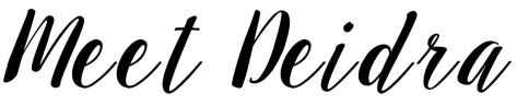 meet deidra - new